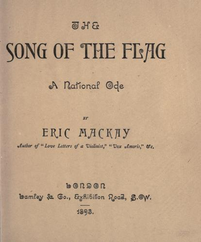 The song of the flag, a national ode by Eric Mackay
