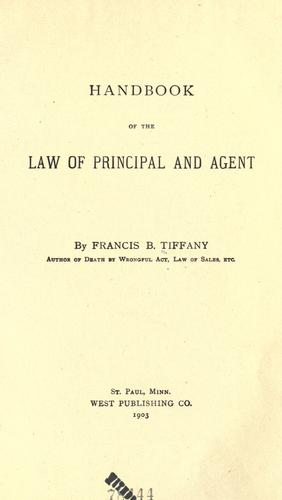 Handbook of the law of principal and agent by Francis B. Tiffany