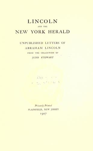 Lincoln and the New York herald by Abraham Lincoln