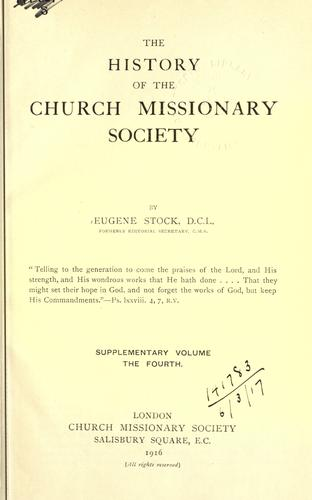 The history of the Church missionary society, its environment, its men and its work. by Eugene Stock