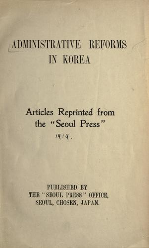 Administrative reforms in Korea by Seuru Puressusha.
