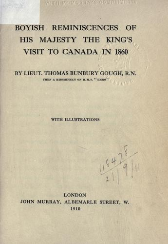 Boyish reminiscences of His Majesty the King's visit to Canada in 1860.