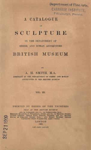A catalogue of sculpture in the Department of Greek and Roman antiquities, British museum.