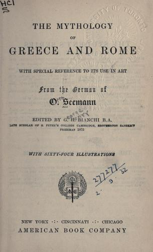 The mythology of Greece and Rome by Otto Seemann