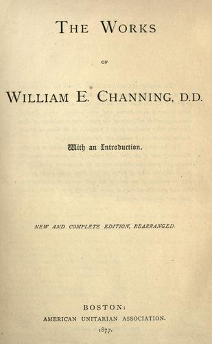 The works of William E. Channing, D.D.