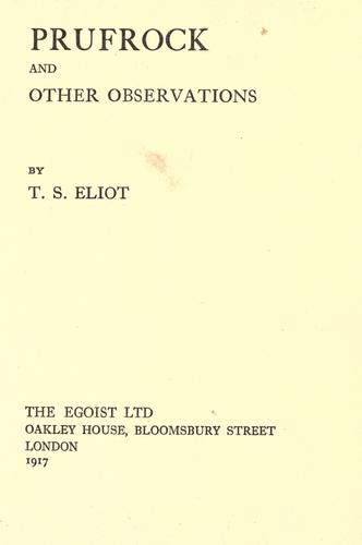 Prufrock and other observations. by T. S. Eliot