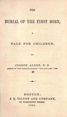 The burial of the first born by Joseph Alden