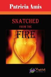 Snatched from the Fire by Patricia Amis