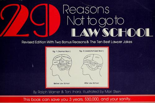 29 reasons not to go to law school by Ralph E. Warner