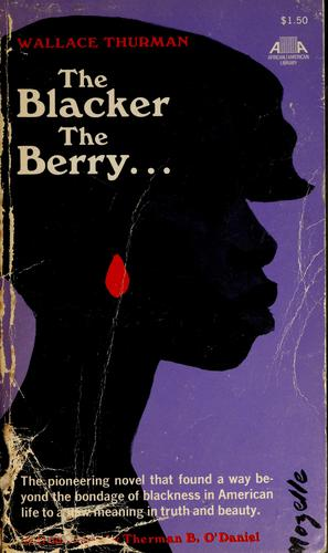 The blacker the berry ... by Wallace Thurman