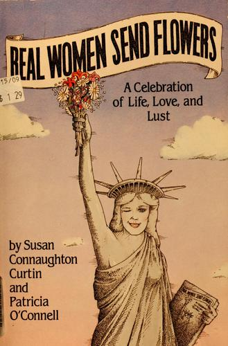 Real women send flowers by Susan Curtin Kelley