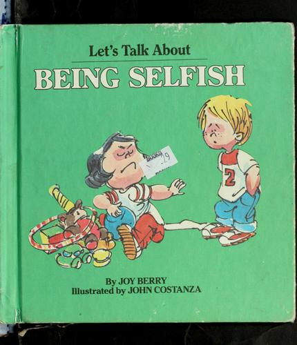 Let's talk about being selfish by Joy Wilt Berry