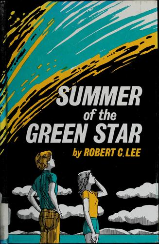 Summer of the green star by Robert C. Lee