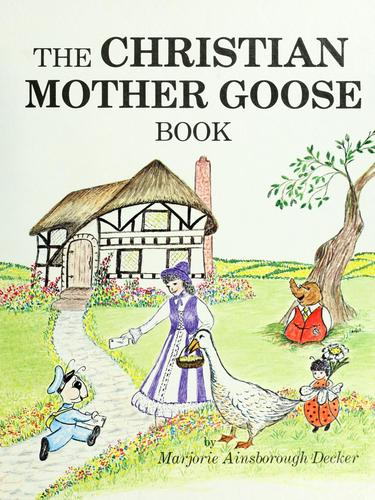 The Christian Mother Goose treasury by Marjorie Ainsborough Decker