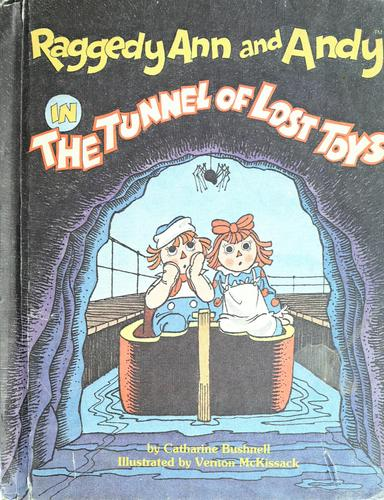 Raggedy Ann & Andy in the tunnel of lost toys by Catharine Bushnell
