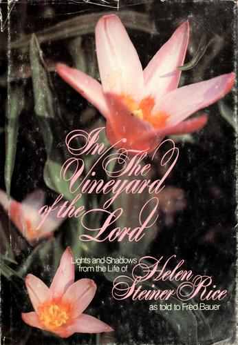 In the vineyard of the Lord by Helen Steiner Rice