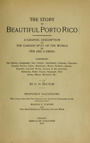The story of beautiful Porto Rico by Charles H. Rector
