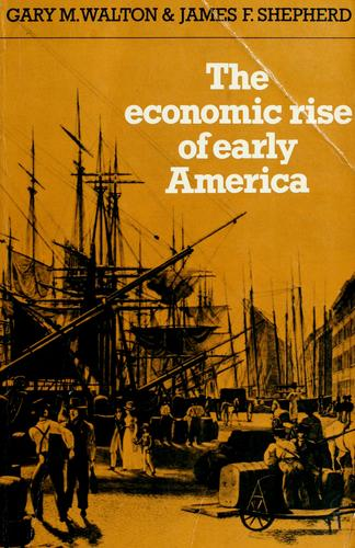 The economic rise of early America by Gary M. Walton