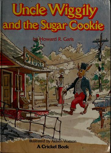 Uncle Wiggily and the sugar cookie by Howard Roger Garis