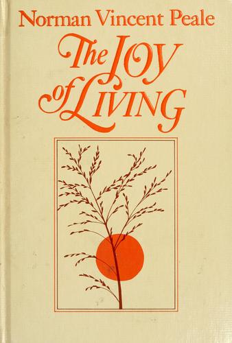 The joy of living by Norman Vincent Peale