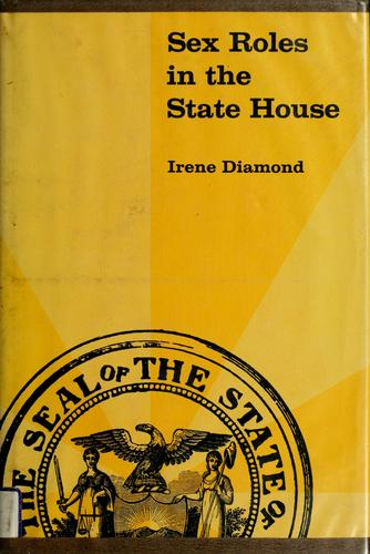 Sex roles in the state house by Irene Diamond
