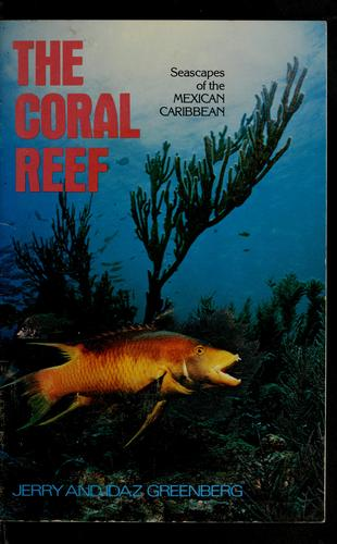 The coral reef by Jerry Greenberg