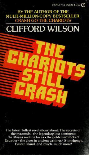The chariots still crash by Clifford A. Wilson
