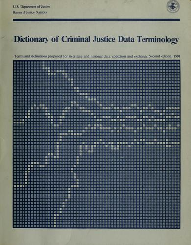 Dictionary of criminal justice data terminology by Search Group.