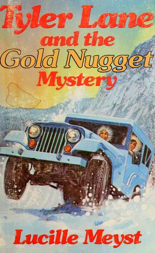 Tyler Lane and the gold nugget mystery by Lucille Meyst