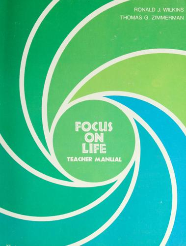 Focus on life by Ronald J. Wilkins