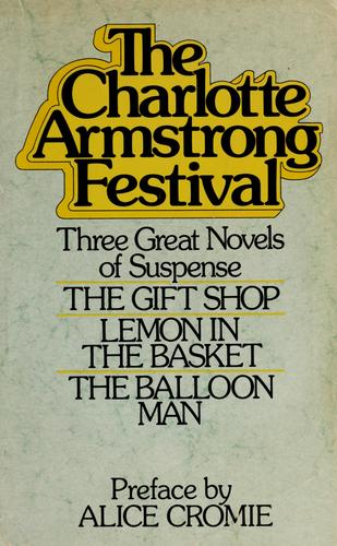 The Charlotte Armstrong festival. by Charlotte Armstrong
