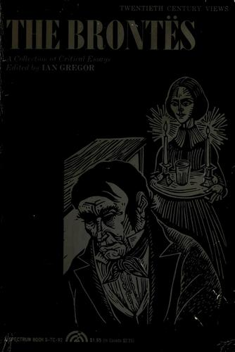 The Brontës; a collection of critical essays. by Ian Gregor