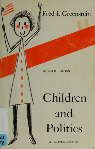 Children and politics by Fred I. Greenstein