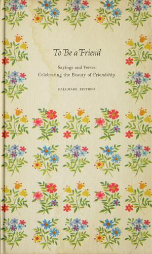 To be a friend by Lewis, Edward W. comp.