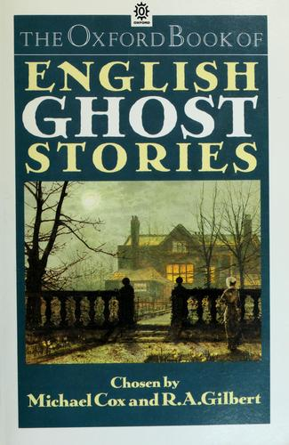 The Oxford book of English ghost stories by Michael Cox, R. A. Gilbert
