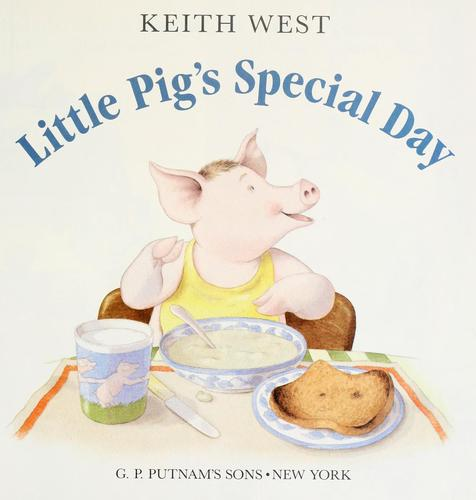 Little Pig's special day by Keith R. West