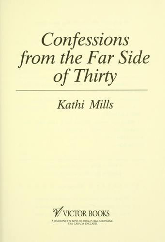 Confessions from the far side of thirty by Kathi Mills-Macias