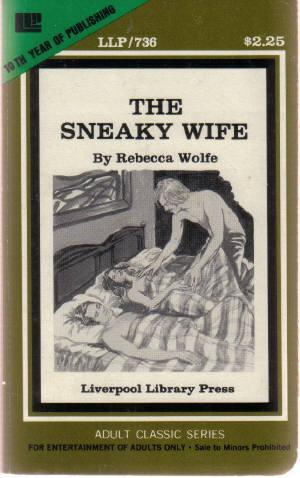The Sneaky Wife by Rebecca Wolfe Sahni     I did not write the sneaky wife.