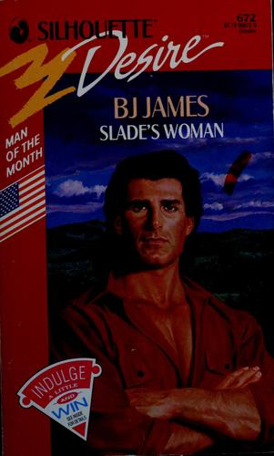 Slade'S Woman by BJ James