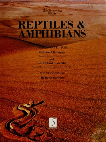 Reptiles & amphibians by consultant editors, Harold G. Cogger and Richard G. Zweifel ; illustrations by David Kirshner.